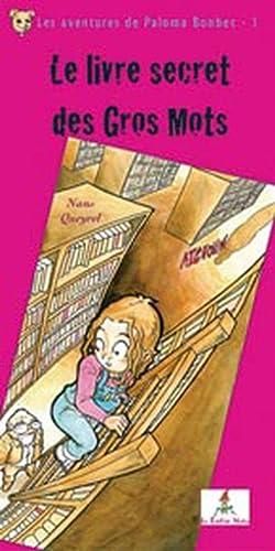 9782915546446: Le Livre secret des Gros Mots Tome 2 - Les aventures de Paloma Bonbec