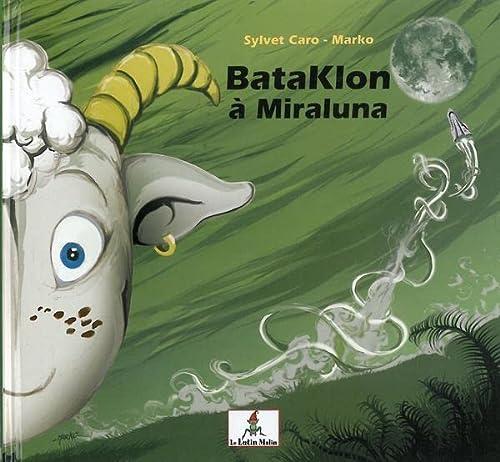 BataKlon à Miraluna: Sylvet Caro; Marko
