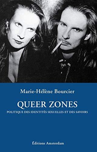 9782915547290: Queer zones : Politique des identités sexuelles et des savoirs