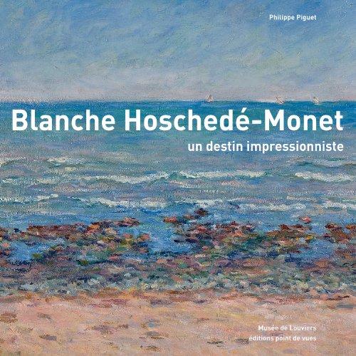 9782915548488: Blanche hoschede, un destin impressionniste