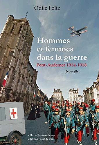 9782915548990: Hommes et femmes dans la guerre : Pont-Audemer 1914-1918