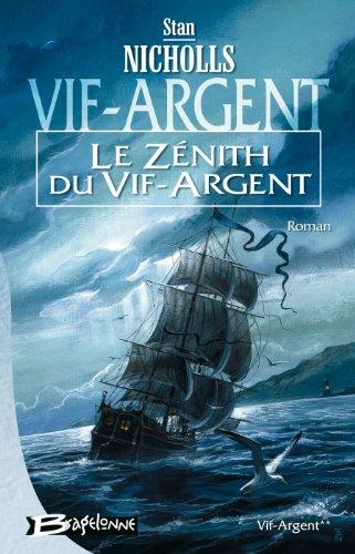 9782915549119: Vif-Argent, Tome 2 : Le Z�nith du Vif-Argent