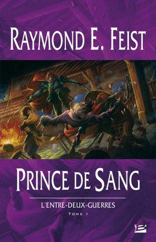 9782915549324: Prince de sang, tome 1 : L'Entre deux guerres