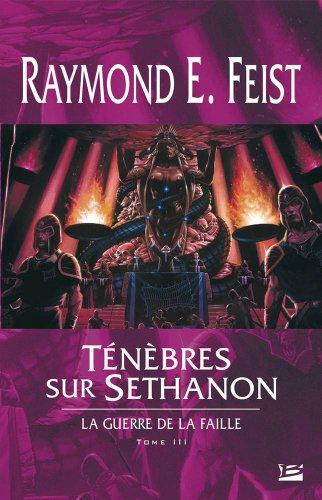 9782915549331: La Guerre de la Faille, tome 3 : T�n�bres sur Sethanon