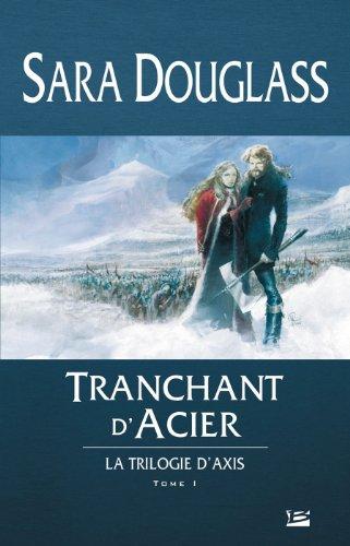 9782915549348: La Trilogie d'Axis, Tome 1 : Tranchant d'Acier