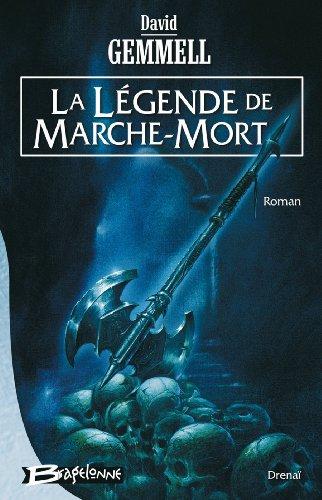 9782915549386: Drenaï - La Légende de Marche-Mort