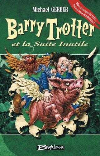 9782915549454: Barry Trotter et la Suite Inutile