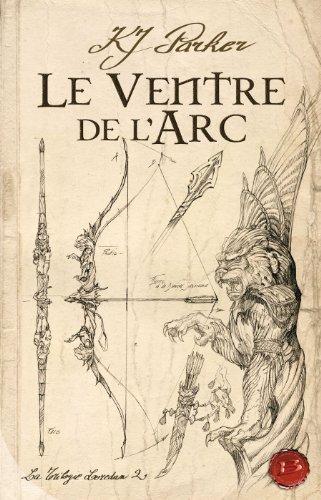 9782915549843: La Trilogie Loredan, tome 2 : Le Ventre de l'arc