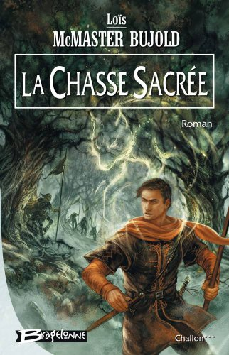 La Chasse Sacrée, Tome 3 (French Edition) (2915549915) by Lois McMaster Bujold
