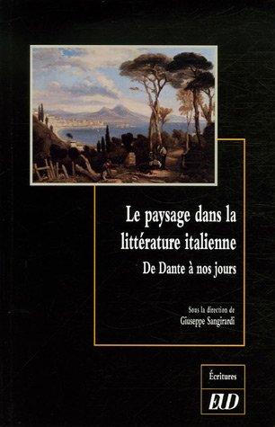 Le paysage dans la litterature italienne De Dante a nos jours: Sangirardi Giuseppe