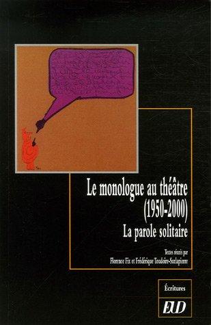 9782915552553: Le monologue au théâtre (1950-2000) : La parole solitaire