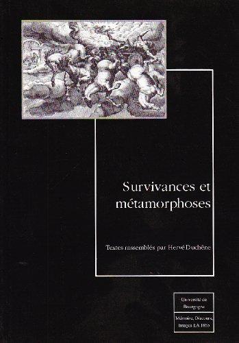 Survivances et métamorphoses: Catherine Dobias-Lalou; Henri-Louis