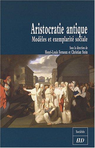 9782915552836: Aristocratie Antique: Modeles et Exemplarite