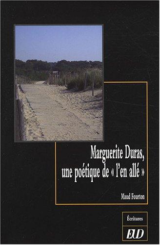 Marguerite Duras une poetique de l'en alle: Fourton Maud