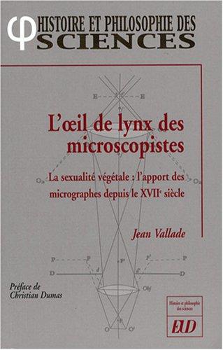 9782915552997: L'oeil de lynx des microscopistes : La sexualité végétale : l'apport des micrographes depuis le XVIIe siècle