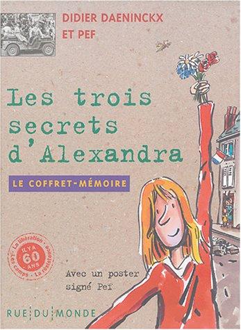 9782915569117: Les trois secrets d'Alexandra : Coffret 3 tomes : Tome 1, Il faut d�sob�ir ; Tome 2, Un violon dans la nuit ; Tome 3, Viva la libert� !