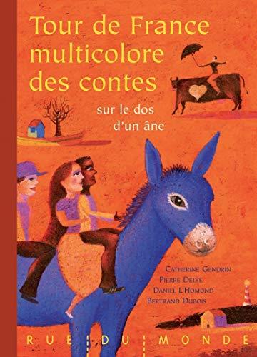 Tour de France multicolore des contes sur le dos d'un âne: Gendrin, Catherine
