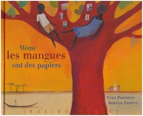 9782915569711: Même les mangues ont des papiers