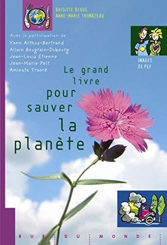 9782915569728: Le grand livre pour sauver la plan�te