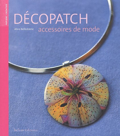 9782915577235: Decopatch : Accessoires de mode (Papiers créatifs)