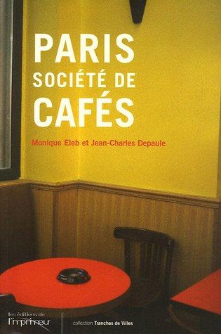Paris, societe de cafes (French Edition): Jean-Charles Depaule