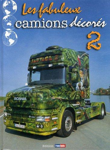 9782915585179: Les fabuleux camions décorés : Tome 2