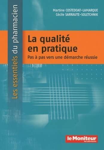 9782915585810: La Qualite en Pratique : Pas a Pas Vers une Démarche Reussie