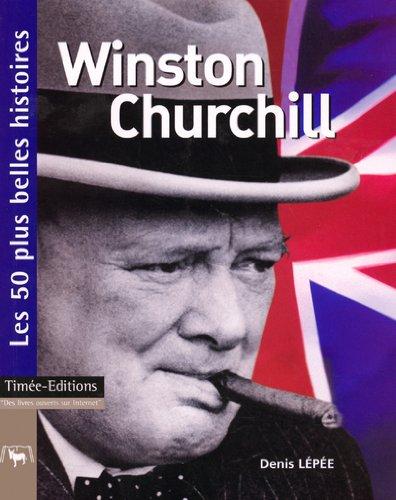 Winston Churchill (Les 50 plus belles histoires): L?p?e, Denis