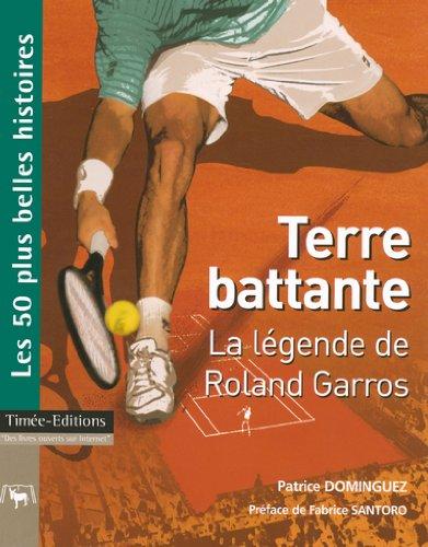 9782915586220: Terre battante : La légende de Roland Garros