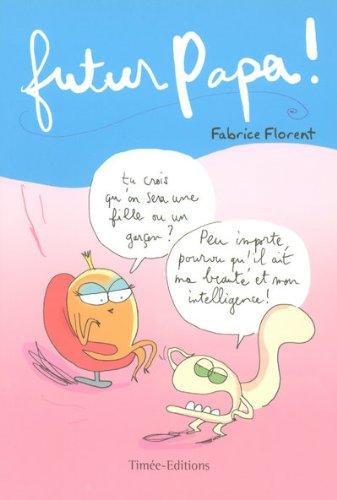 9782915586800: Futur papa ! (French Edition)