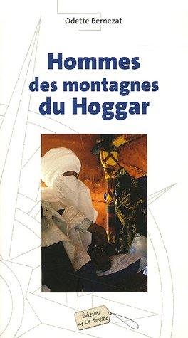 Hommes des montagnes du Hoggar: Odette Bernezat
