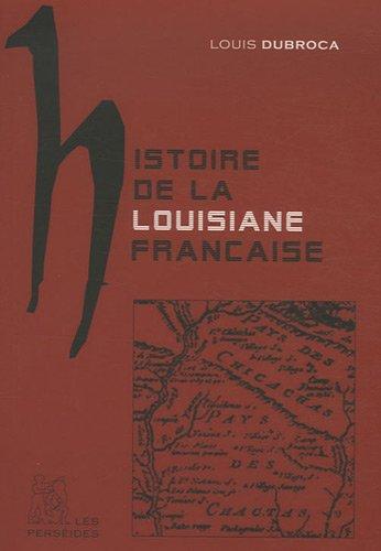 9782915596519: Histoire de la Louisiane française