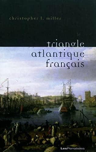 9782915596588: Le triangle atlantique français : Littérature et culture de la traite négrière