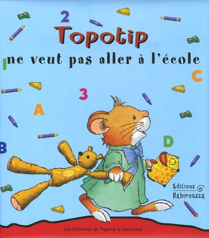 9782915601237: Topotip ne veut pas aller à l'école