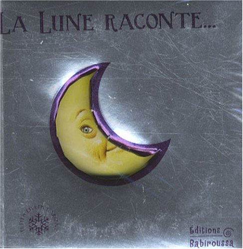 9782915601671: la Lune raconte...