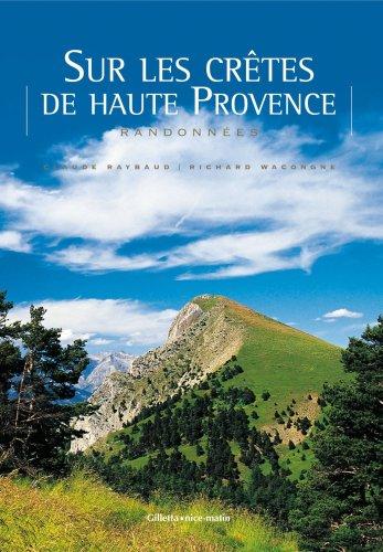 9782915606652: Sur les cr�tes de haute Provence : Randonn�es