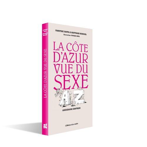 9782915606850: La Côte d Azur Vue du Sexe, abécédaire érotique Illustrations de Patrick MOYA
