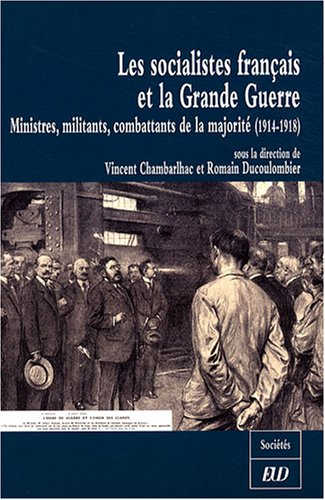 9782915611014: Les socialistes francais et la Grande Guerre (French Edition)