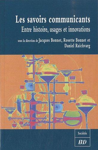 9782915611588: Les savoirs communicants : Entre histoire, usages et innovations