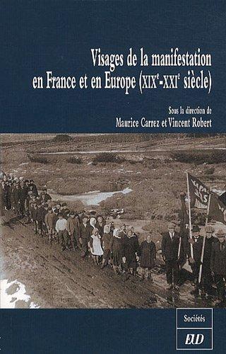 9782915611595: visages de la manifestation en France et en Europe (XIX-XX siècle)