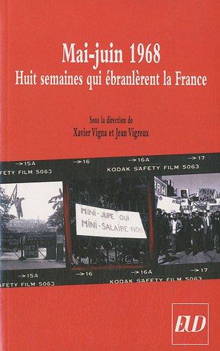 Mai Juin 1968 Huit semaines qui ebranlerent la France: Vigna Xavier