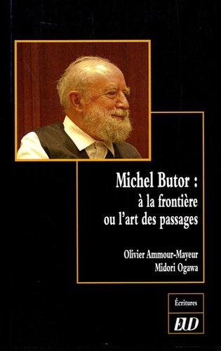 Michel Butor A la frontiere ou L'art des passages: Ammour Mayeur Olivier