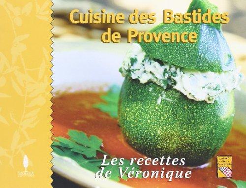 9782915612493: Cuisine des Bastides de Provence les Recettes de Veronique