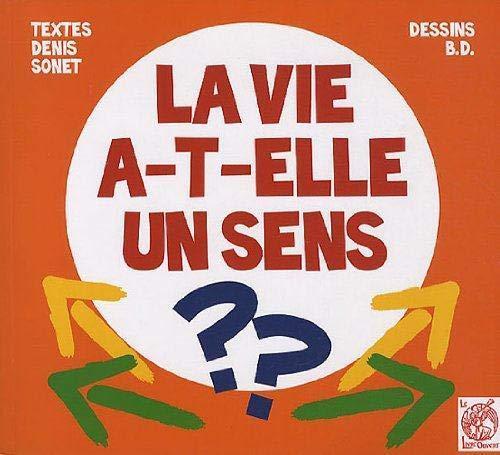 9782915614350: La Vie a-T-Elle un Sens ?