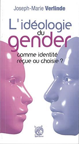 9782915614619: L'ideologie du gender : Identité reçue ou choisie ?