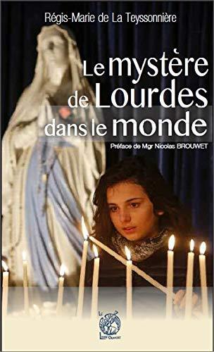 LUMIERE DE LOURDES DANS LE MONDE ENTIER: REGIS MARIE DE LA TE