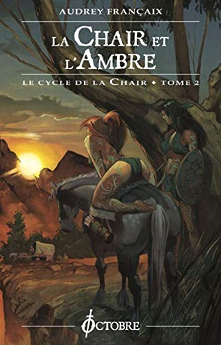 9782915621037: Le Cycle de la Chair, Tome 2 : La Chair et l'Ambre