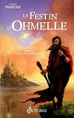 Festin d'Ohmelle (Le), t. 02: Françaix, Audrey
