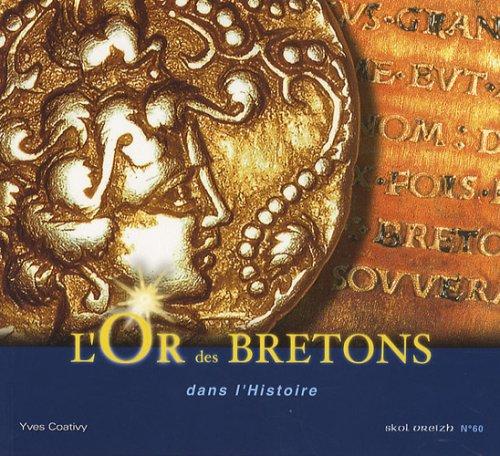 9782915623352: l'or des bretons dans l'histoire