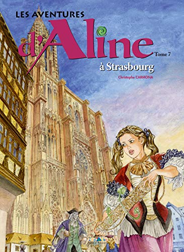 9782915626636: Les aventures d'Aline, Tome 7 : Strasbourg